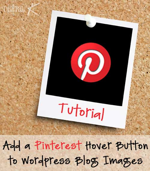 How to Add a Pinterest Hover Button to WordPress Blog Images
