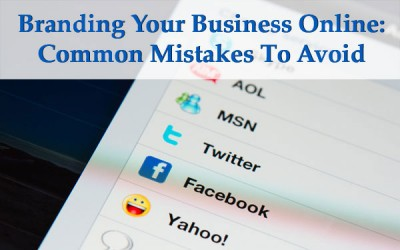 Branding Your Business Online: Common Mistakes to Avoid