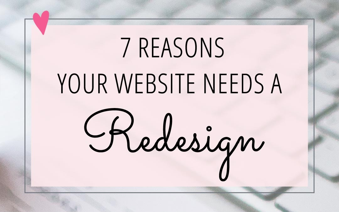 7 Reasons your Website needs a Redesign