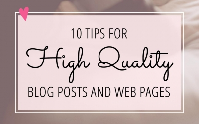 10 Tips for High Quality Blog Posts and Web Pages
