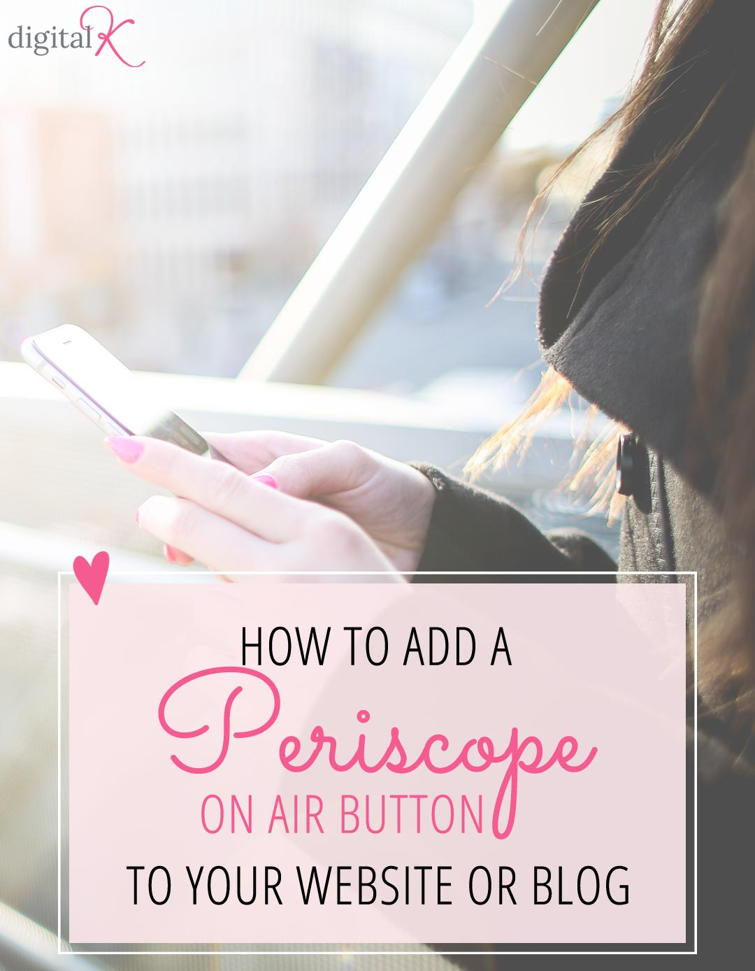 How to Add a Periscope On Air Button to your Website or Blog