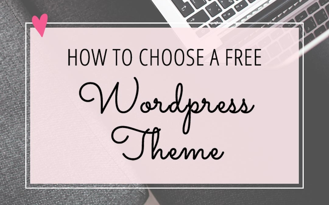 How to Choose a Free WordPress Theme