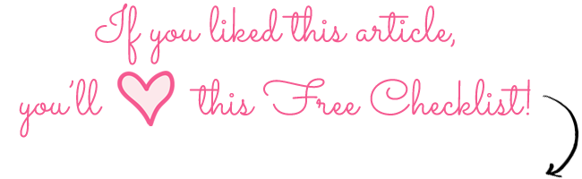 If you liked this article, you'll LOVE this FREE Checklist!