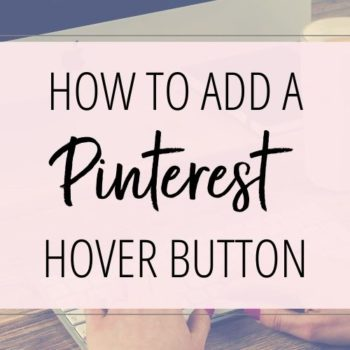 HOW TO ADD A PINTEREST HOVER BUTTON