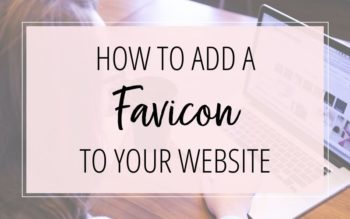 HOW TO ADD A FAVICON TO YOUR WEBSITE