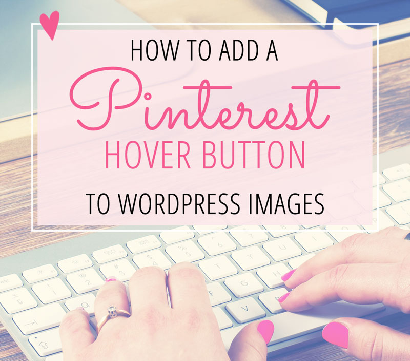 How to Add a Pnterest Hover Button to WordPress Images