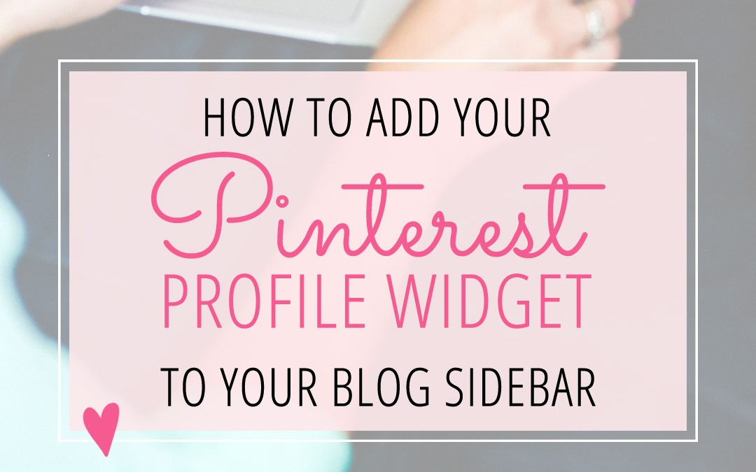 How to Add Your Pinterest Profile to your Blog's Sidebar