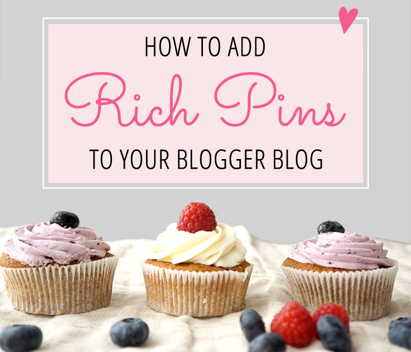 How to Add Pinterest Rich Pins to your Blogger Blog