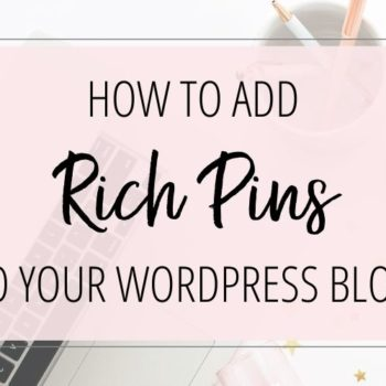 HOW TO ADD RICH PINS TO YOUR WORDPRESS BLOG