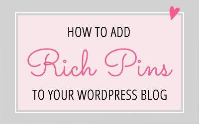 How to Add Rich Pins to your WordPress Blog (with no coding!)