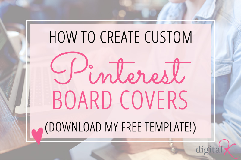 How to Create Custom Pinterest Board Covers (New Design!)