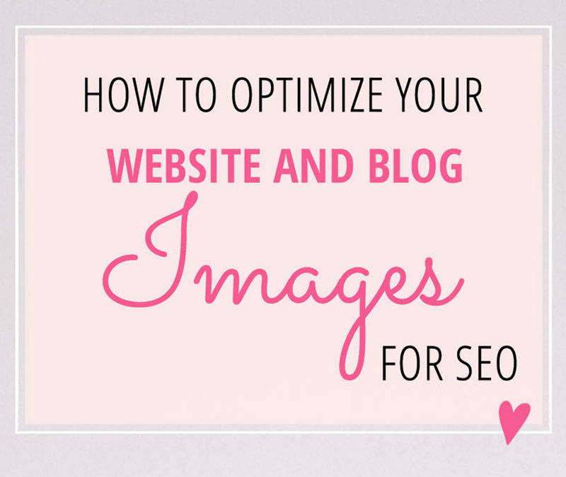 How to Optimize your Website and Blog Images for SEO