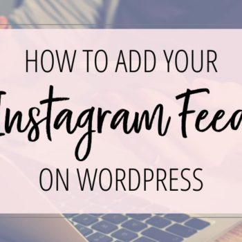 How To Add Your Instagram Feed on Wordpress