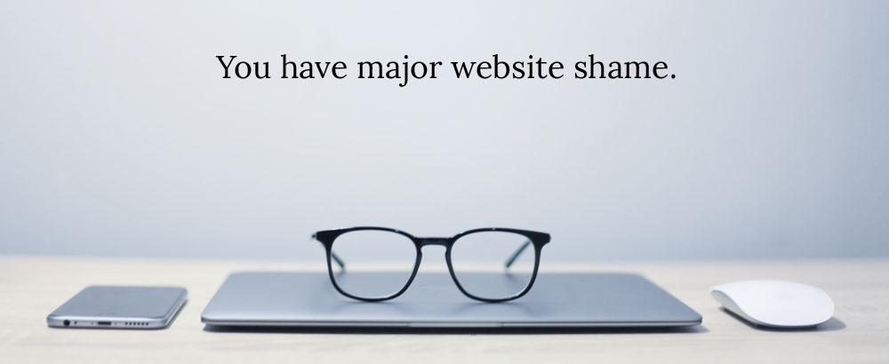 You have major website shame