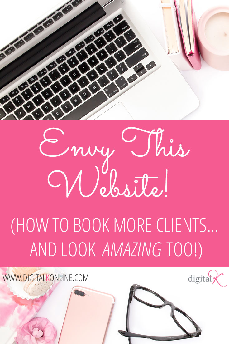 Envy This Website (How To Book More Clients and Look Amazing Too)