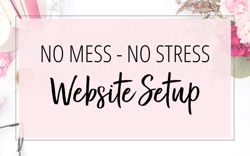 No Mess No Stress WordPress Website Setup