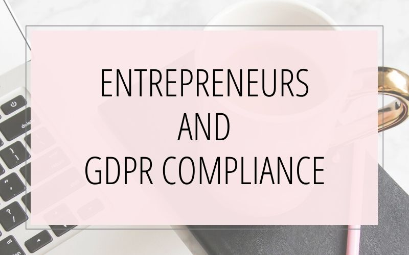 Online Entrepreneurs and GDPR: How to Get This Stuff Done!