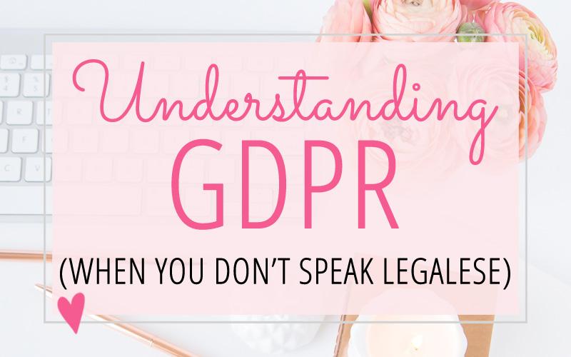 Understanding GDPR (When you don't speak legalese)
