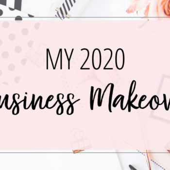 My 2020 Business Makeover