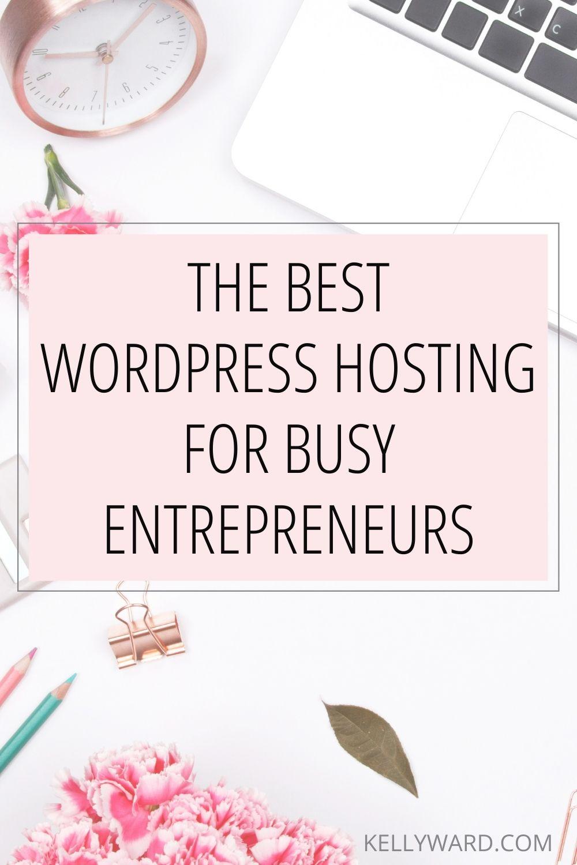 Choosing the Best WordPress Hosting for Busy Entrepreneurs